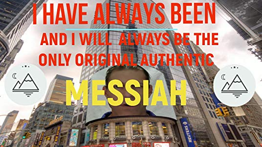 The Real Original Only Authentic Messiah Has Arrived