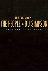 Inside Look: The People v. O.J. Simpson - American Crime Story